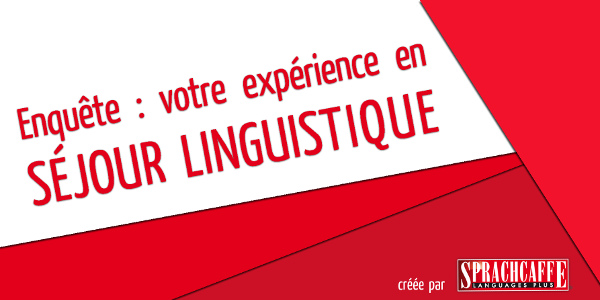 Enquête Sprachcaffe - Le Monde des Langues